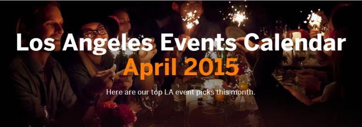 best events in los angeles, best events in los angeles 2015, best events in los angeles april, best events in los angeles april 2015, los angeles eventbrite, los angeles events, los angeles april, los angeles april 2015, april, april 2015