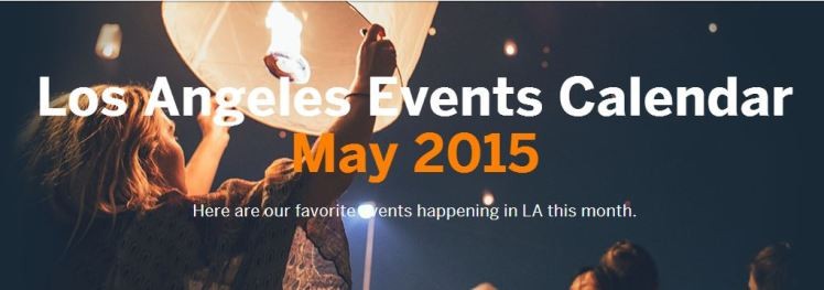 Capture2, los angeles, los angeles may 2015, things to do in los angeles, things to do in los angeles may 2015