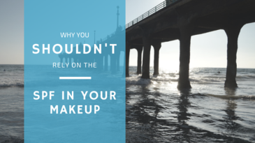 why you shouldn't rely on the spf in your makeup